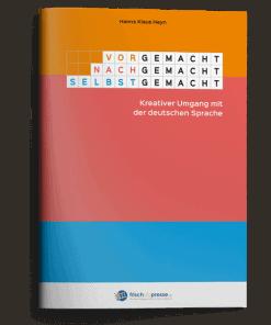 Lustvoller & kreativer Umgang mit der deutschen Sprache.
